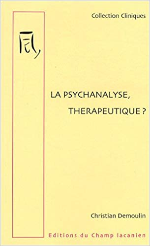 CHRISTIAN DUMOULIN LA PSYCHANLYSE THERAPEUTIQUE